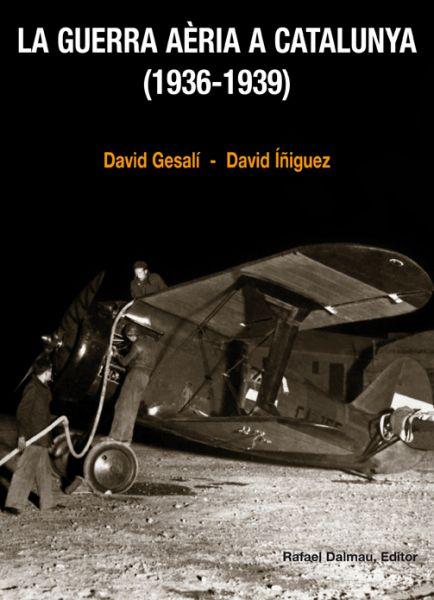 Portada La Guerra aèria a Catalunya - 1936-1939 - David Gesalí Barrera y David Íñiguez Gracia